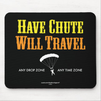 Have Chute Will Travel Mouse Pad