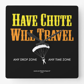 Have Chute Will Travel Square Wall Clock