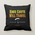 Have Chute Will Travel Throw Pillows