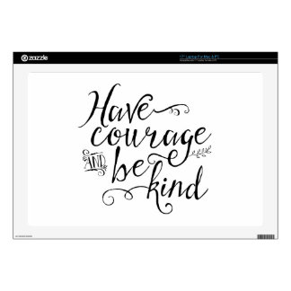 """Have Courage and Be Kind Decal For 17"""" Laptop"""