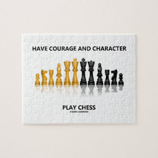 Have Courage And Character Play Chess (Chess Set) Jigsaw Puzzle