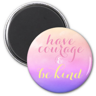 Have Courage & Be Kind Inspirational Quote Purple Magnet