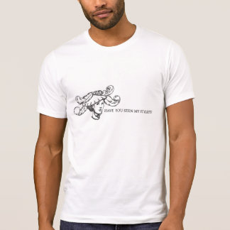 have does you seen my stylist? T-Shirt