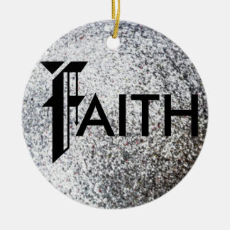 Have FAITH Ceramic Ornament