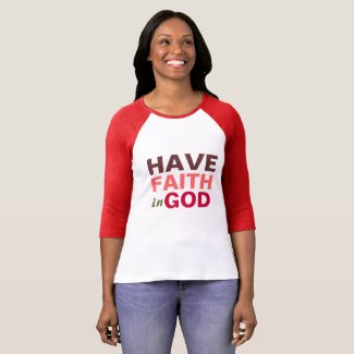 Have faith in God, christian t shirt