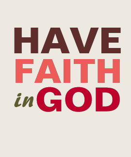 Have faith in God, christian t shirt