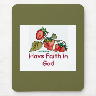 Have Faith in God Strawberry Mouse Pad
