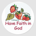 Have Faith in God Strawberry Round Stickers