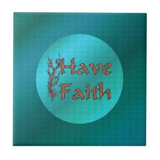 Have Faith Inspirational Ceramic Tiles