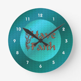 Have Faith Inspirational Round Clock
