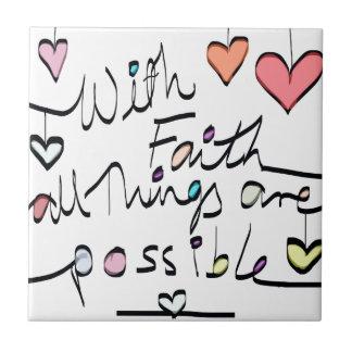 Have Faith. Quote word message colour design Ceramic Tile