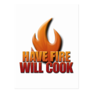 Have Fire Will Cook Postcard