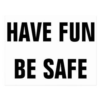 Have Fun. Be Safe. Postcard