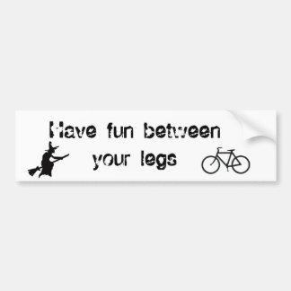 Have fun between your legs bumper sticker