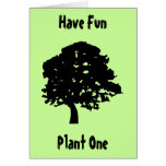 Have Fun, Plant One Greeting Card
