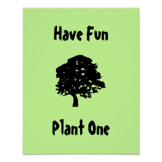 Have Fun, Plant One Poster