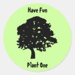 Have Fun, Plant One Sticker
