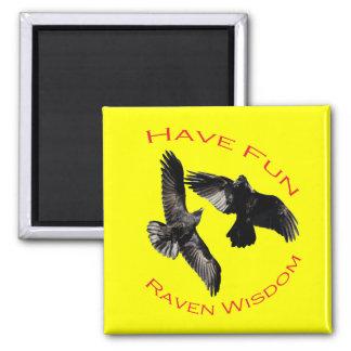 Have Fun...Raven Wisdom 2 Inch Square Magnet