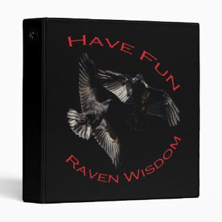 Have Fun...Raven Wisdom Vinyl Binder