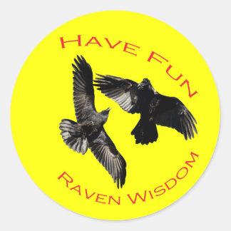 Have Fun...Raven Wisdom Classic Round Sticker