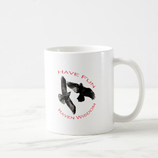 Have Fun...Raven Wisdom Coffee Mug