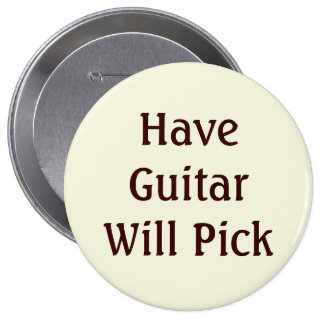 Have Guitar Will Pick Button