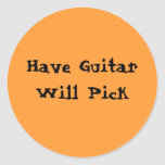 Have Guitar Will Pick Round Stickers