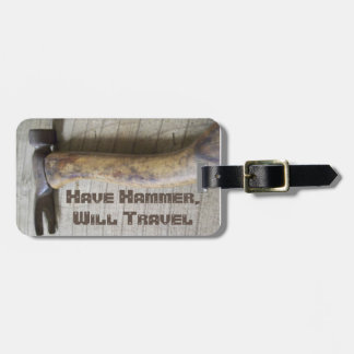 """Have Hammer, Will Travel."" Luggage Tag"