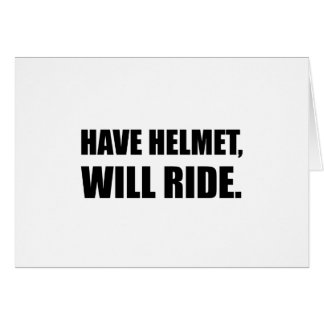 Have Helmet Will Ride Card