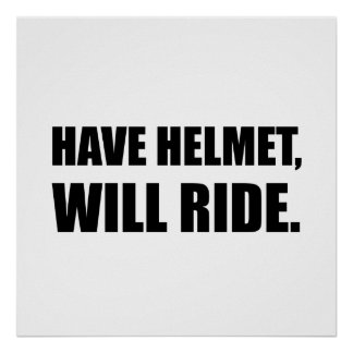 Have Helmet Will Ride Poster