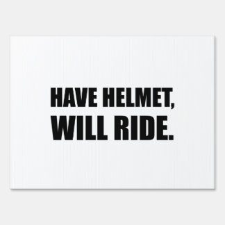 Have Helmet Will Ride Sign
