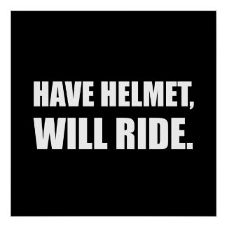 Have Helmet Will Ride White Poster