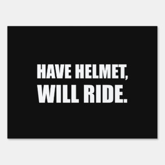 Have Helmet Will Ride White Sign