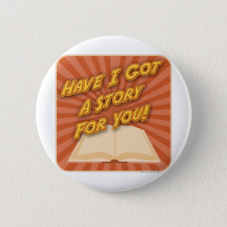 Have I Got a Story For You! Button