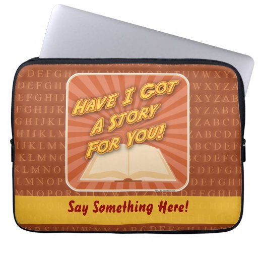 Have I Got a Story For You! Computer Sleeve