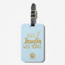 Have Insulin (Sky) Bag Tag
