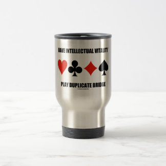 Have Intellectual Vitality Play Duplicate Bridge 15 Oz Stainless Steel Travel Mug
