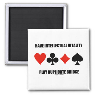 Have Intellectual Vitality Play Duplicate Bridge 2 Inch Square Magnet