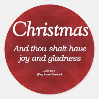 Have Joy and Gladness Christmas Luke 1-14 Round Sticker