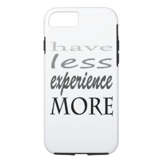 """have less experience more"" iPhone 7, Tough iPhone 7 Case"