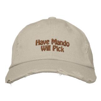 Have Mando Will Pick Embroidered Baseball Cap