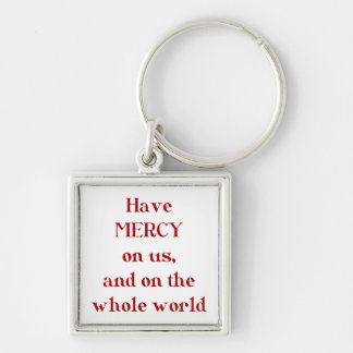 Have MERCY on us, and on the whole world! Keychain