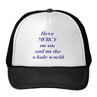 Have MERCY on us, and on the whole world! Trucker Hat
