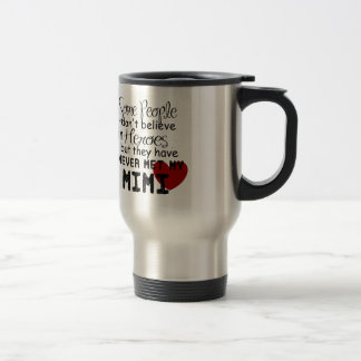 Have never met my mimi travel mug