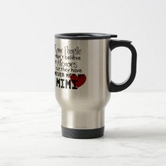 Have never met my mimi travel mug