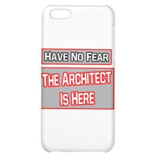Have No Fear .. Architect Is Here Cover For iPhone 5C
