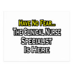 Have No Fear, Clinical Nurse Specialist Is Here Postcard