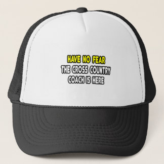 Have No Fear, Cross Country Coach Is Here Trucker Hat