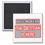 Have No Fear .. Dietitian Is Here Fridge Magnets