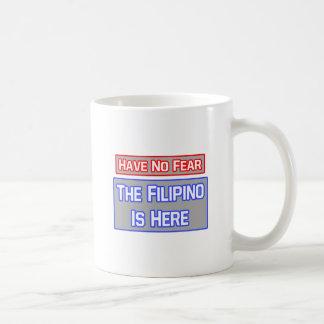 Have No Fear .. Filipino Is Here Coffee Mug